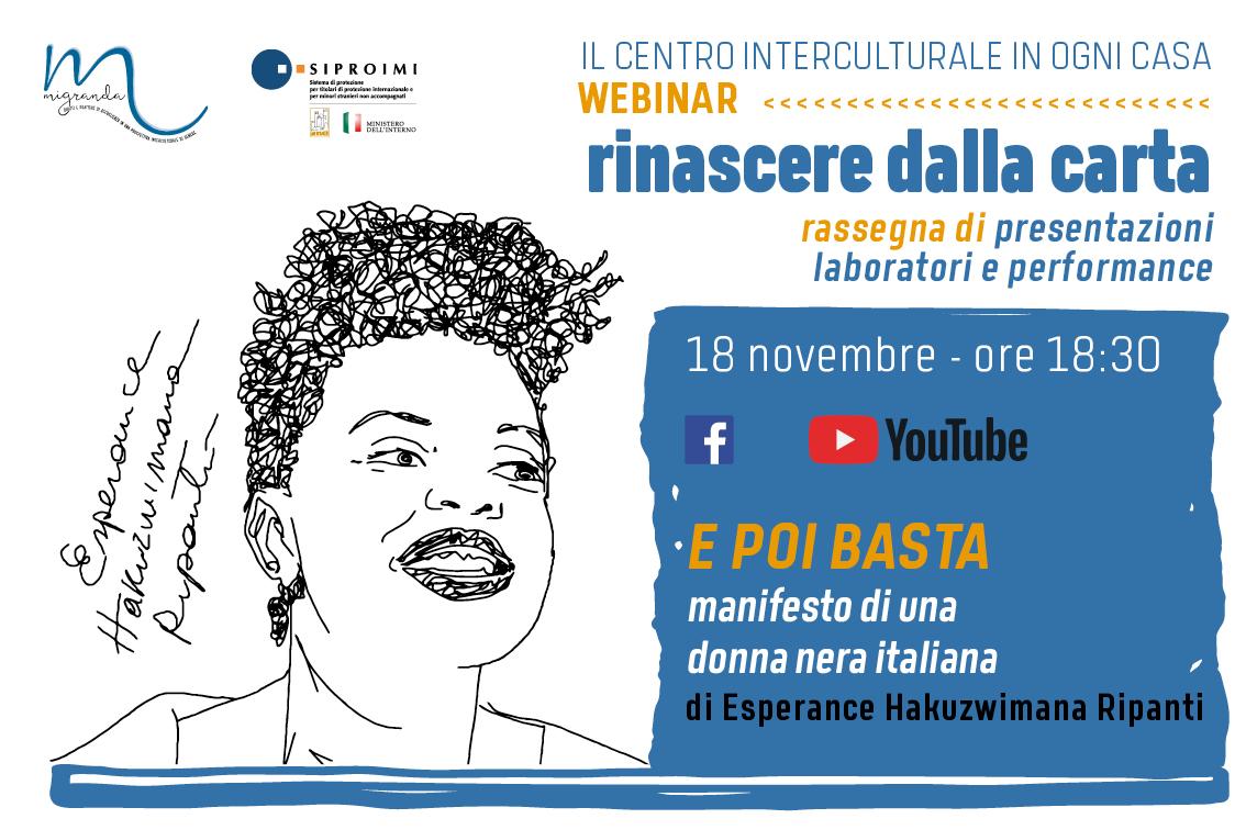 E Poi Basta. Manifesto di una donna nera italiana – di Esperance Hakuzwimana Ripanti – RINASCERE DALLA CARTA – 18 novembre 2020
