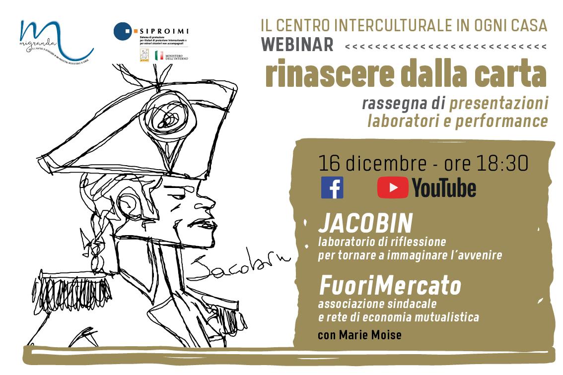 Jacobin & Fuorimercato – con Marie Moise – RINASCERE DALLA CARTA – 16 Dicembre 2020